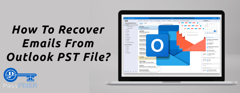 How To Recover Emails From Outlook PST File