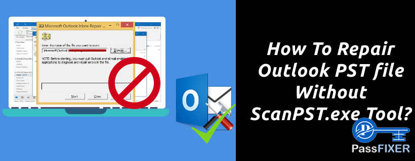 How-To-Repair-Outlook-PST-file-Without-ScanPST.exe-Tool